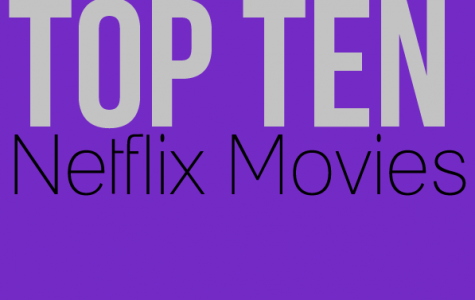 Tips and Tricks With Patience: Top Ten Netflix Movies