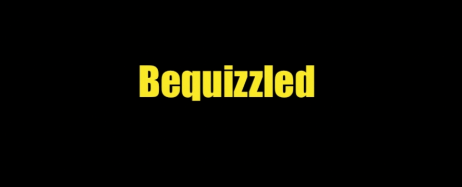 Bequizzled%3A+Week+1