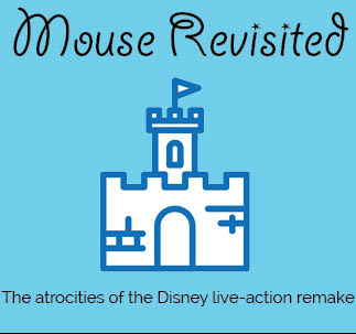 Mouse Revisited: The atrocities of the Disney live-action remake