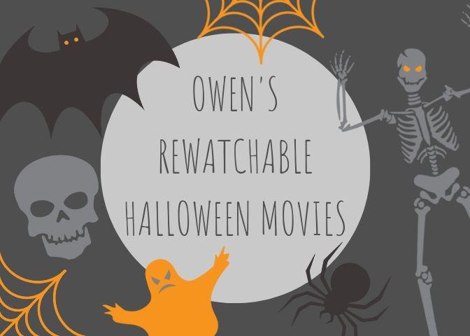 Owen's rewatchable Halloween movies