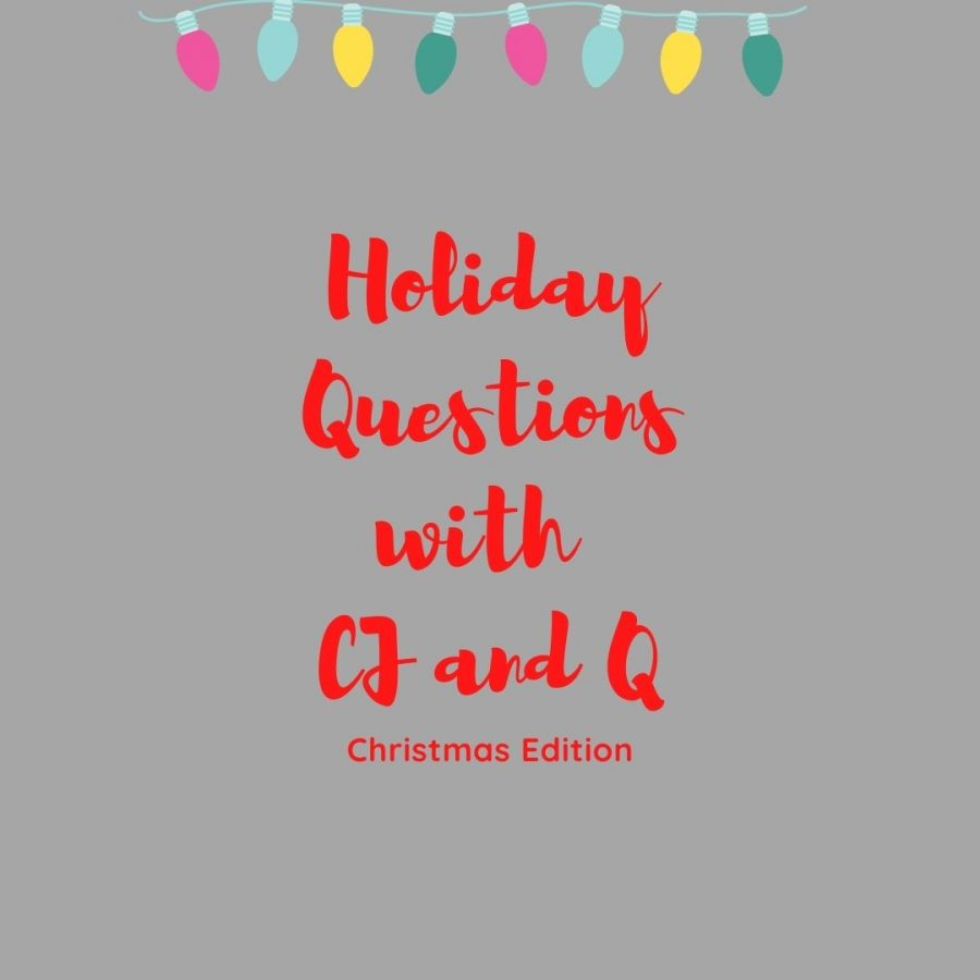 Holiday questions with CJ and Quintin: Christmas edition
