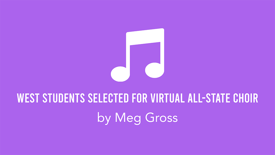 West students selected for virtual all-state choir
