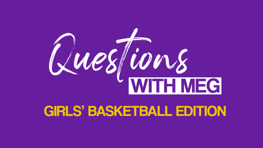 Questions with Meg: Girls' basketball edition