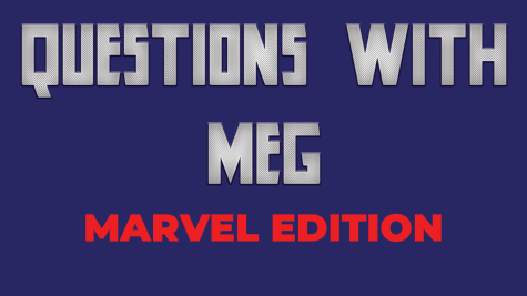 Questions with Meg: Marvel edition