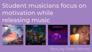 Student musicians focus on motivation while releasing music