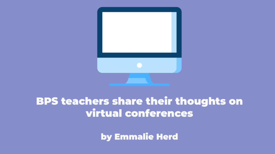Teachers in BPS share their thoughts on this year's virtual conferences